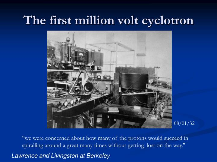 The first million volt cyclotron