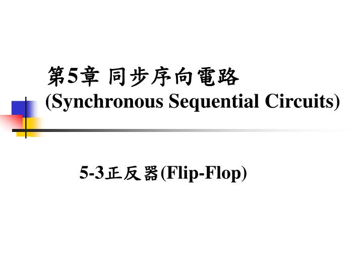5 synchronous sequential circuits n.