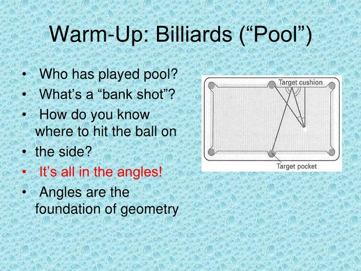 Warm up billiards pool