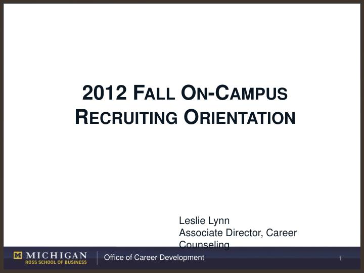 2012 fall on campus recruiting orientation n.