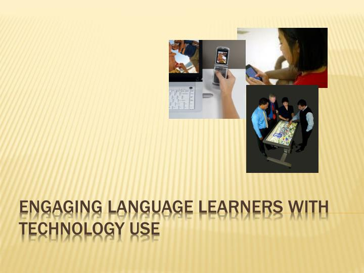 engaging language learners with technology use n.