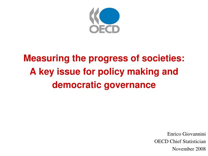 measuring the progress of societies a key issue for policy making and democratic governance n.