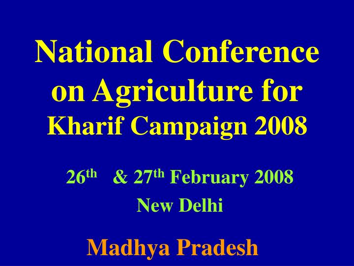national conference on agriculture for kharif campaign 2008 n.