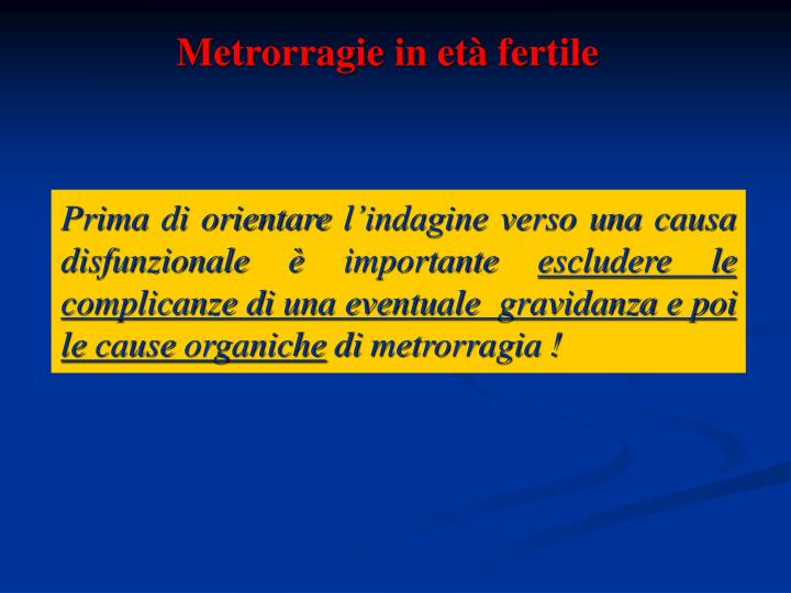 Metrorragie in età fertile