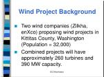 wind project background