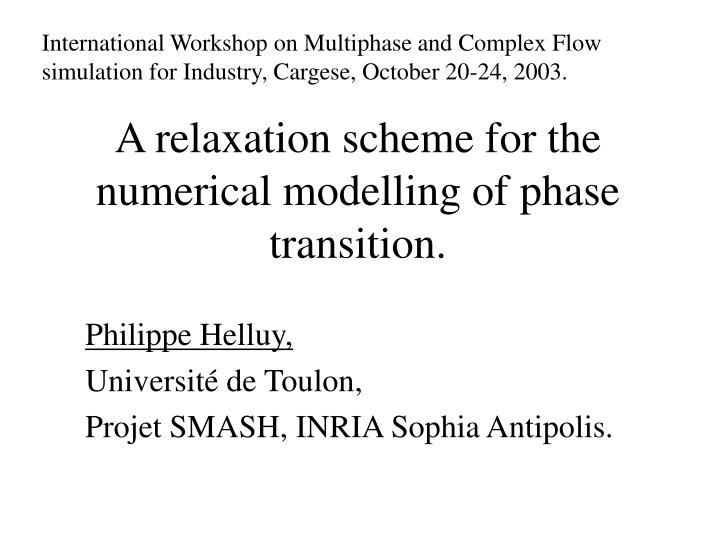 a relaxation scheme for the numerical modelling of phase transition n.