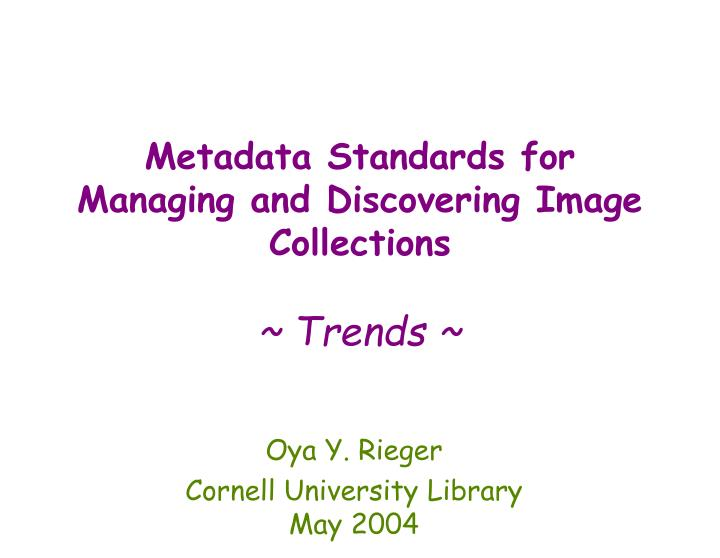 metadata standards for managing and discovering image collections trends n.