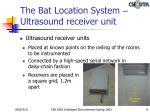 the bat location system ultrasound receiver unit