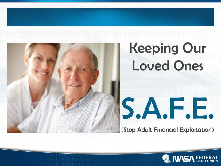 keeping our loved ones s a f e stop adult financial exploitation n.