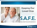 keeping our loved ones s a f e stop adult financial exploitation