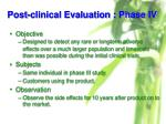 post clinical evaluation phase iv