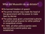 what did mussolini do as dictator
