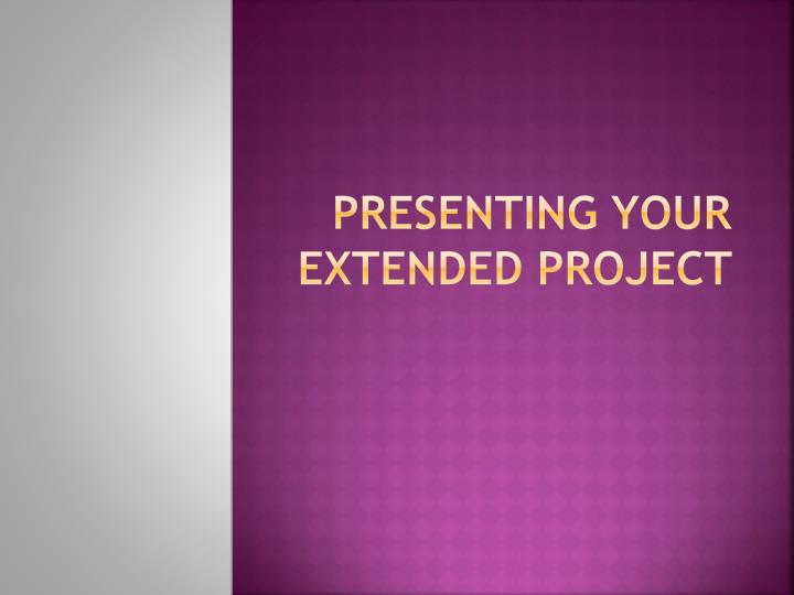 presenting your extended project n.