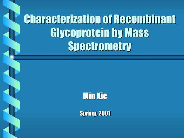 characterization of recombinant glycoprotein by mass spectrometry n.