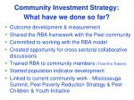 community investment strategy what have we done so far