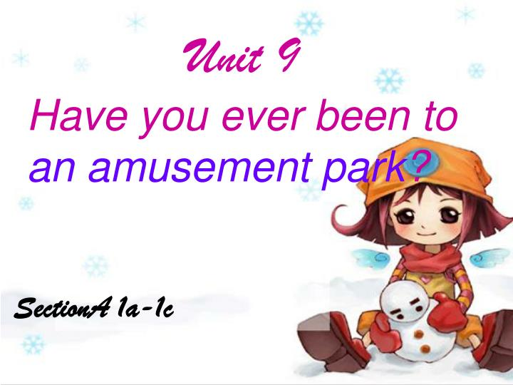 unit 9 have you ever been to an amusement park n.