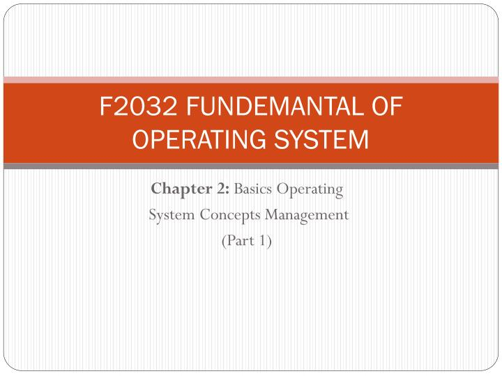 f2032 fundemantal of operating system n.