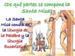 de qu partes se compone la santa misa