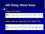 6th thing minor keys
