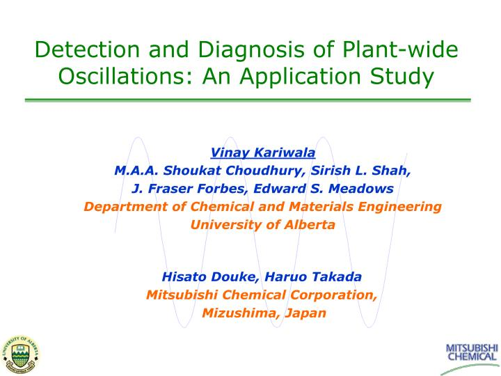 detection and diagnosis of plant wide oscillations an application study n.