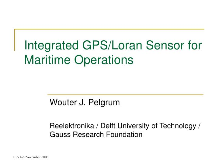 Integrated gps loran sensor for maritime operations