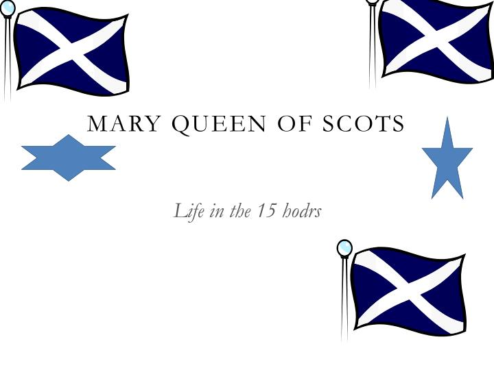 mary queen of scots n.