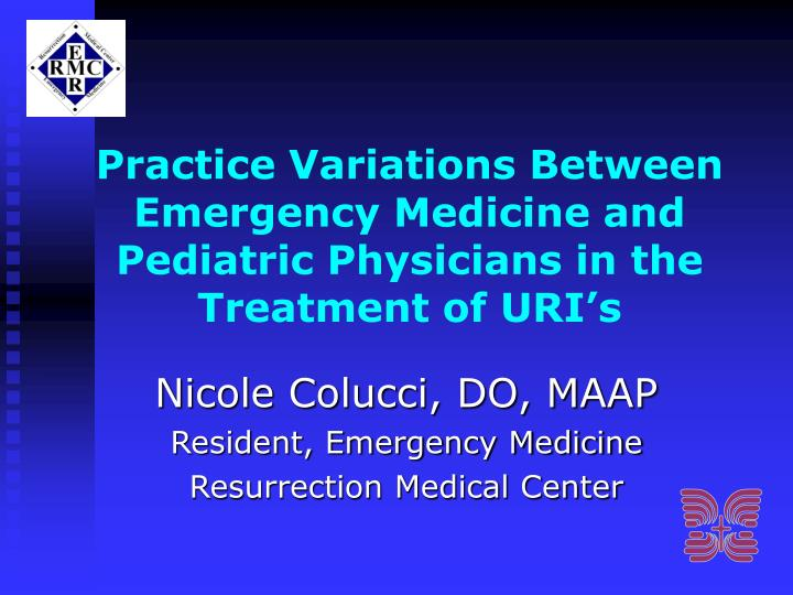practice variations between emergency medicine and pediatric physicians in the treatment of uri s n.