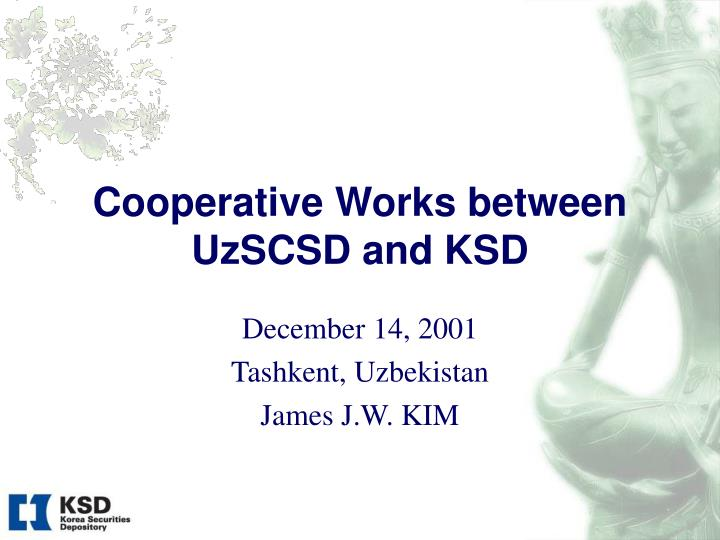 cooperative works between uzscsd and ksd n.