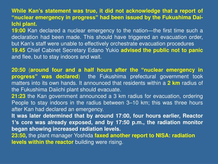 """While Kan's statement was true, it did not acknowledge that a report of """"nuclear emergency in progress"""" had been issued by the Fukushima Dai-Ichi plant."""