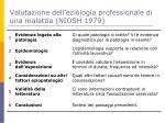 valutazione dell eziologia professionale di una malattia niosh 1979
