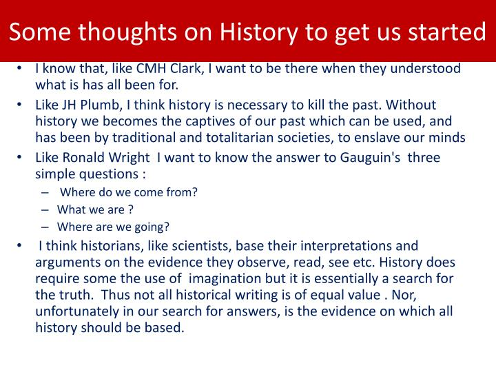 some thoughts on history to get us started n.