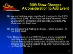 2009 show changes a consideration to add event