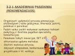 3 2 1 akademiniai pasiekimai rekomendacijos