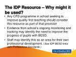 the idp resource why might it be used