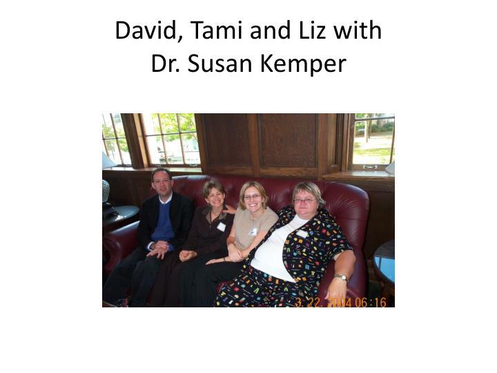 David, Tami and Liz with
