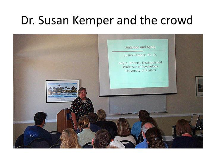 Dr. Susan Kemper and the crowd