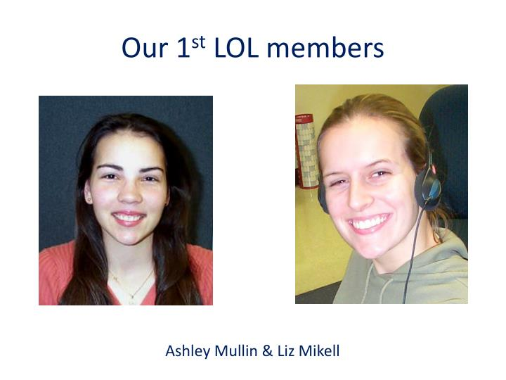 Our 1 st lol members