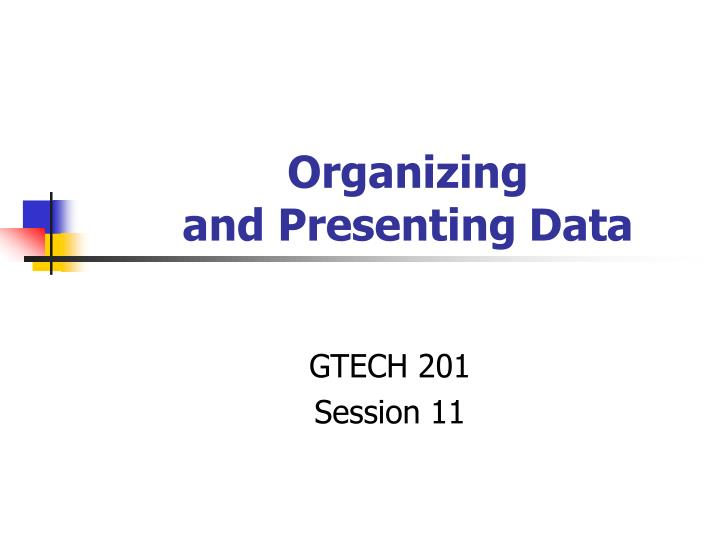 organizing and presenting data n.