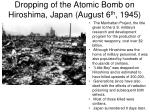 dropping of the atomic bomb on hiroshima japan august 6 th 1945