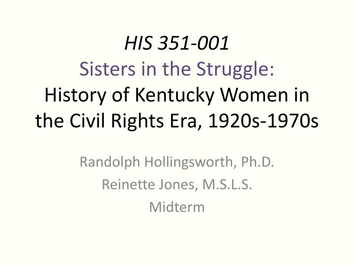 his 351 001 sisters in the struggle history of kentucky women in the civil rights era 1920s 1970s n.