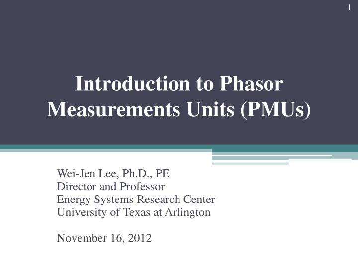introduction to phasor measurements units pmus n.