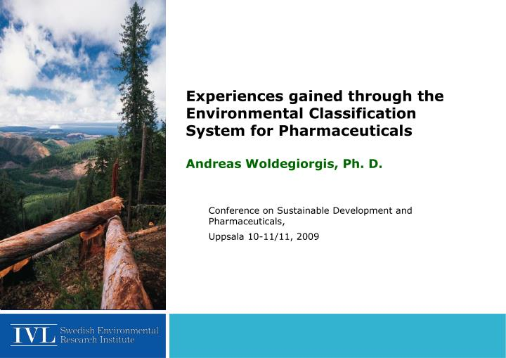 Experiences gained through the Environmental Classification System for Pharmaceuticals