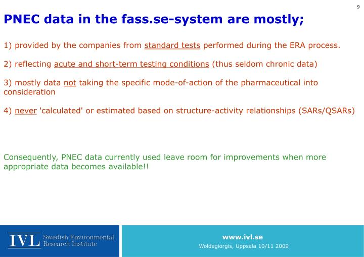 PNEC data in the fass.se-system are mostly;