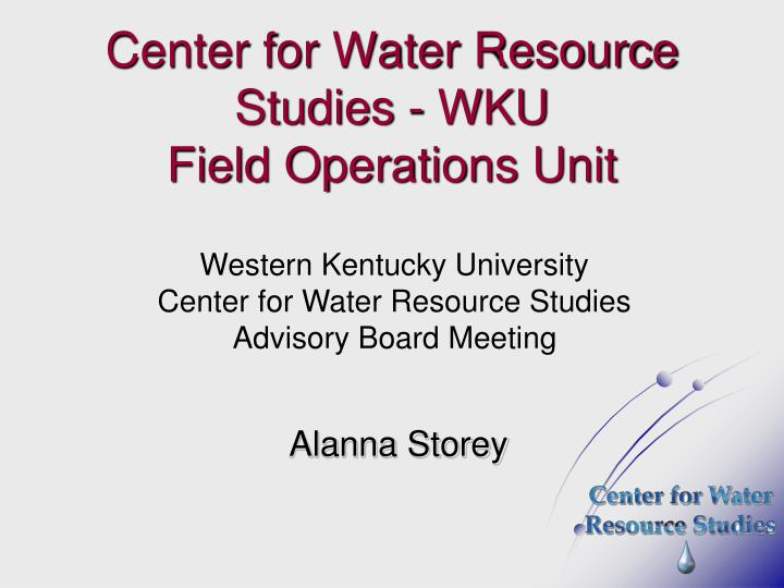 center for water resource studies wku field operations unit n.