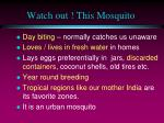 watch out this mosquito