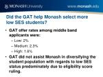 did the gat help monash select more low ses students2