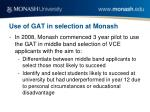 use of gat in selection at monash