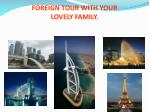 foreign tour with your lovely family