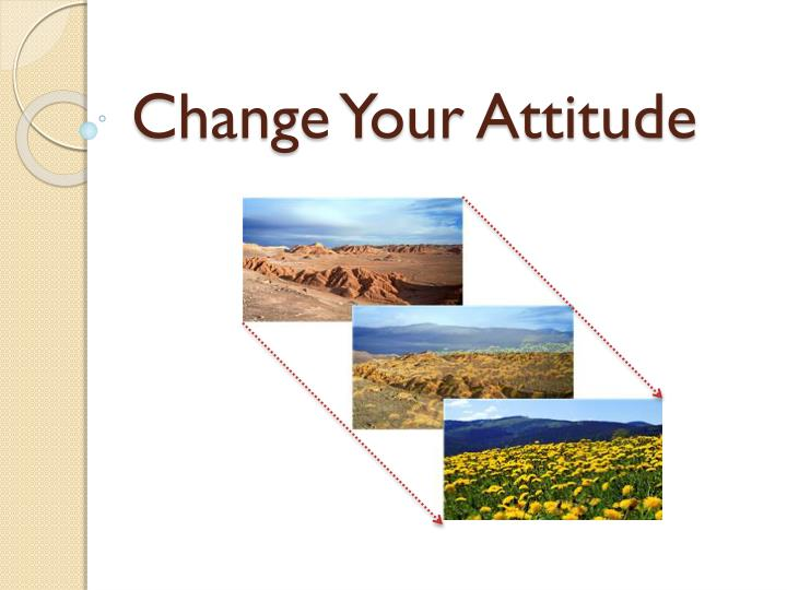 change your attitude n.