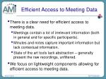 efficient access to meeting data